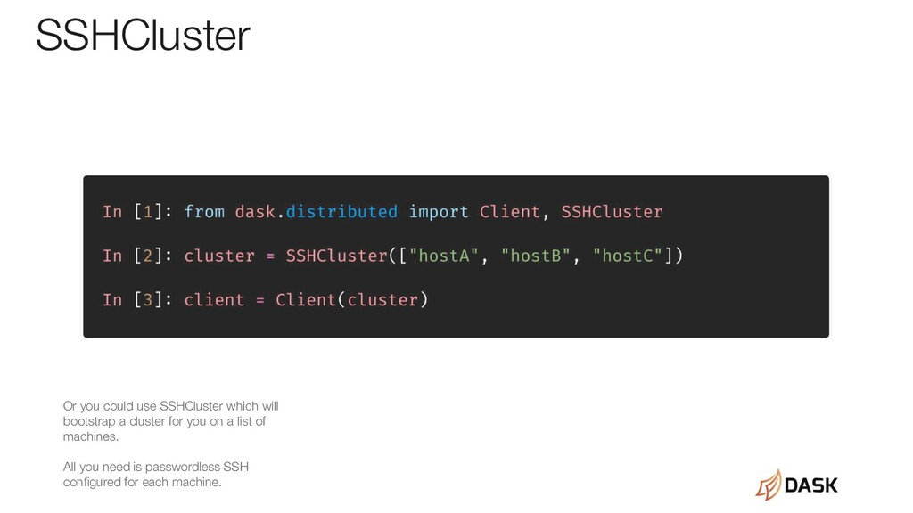 SSHCluster Or you could use SSHCluster which wi...