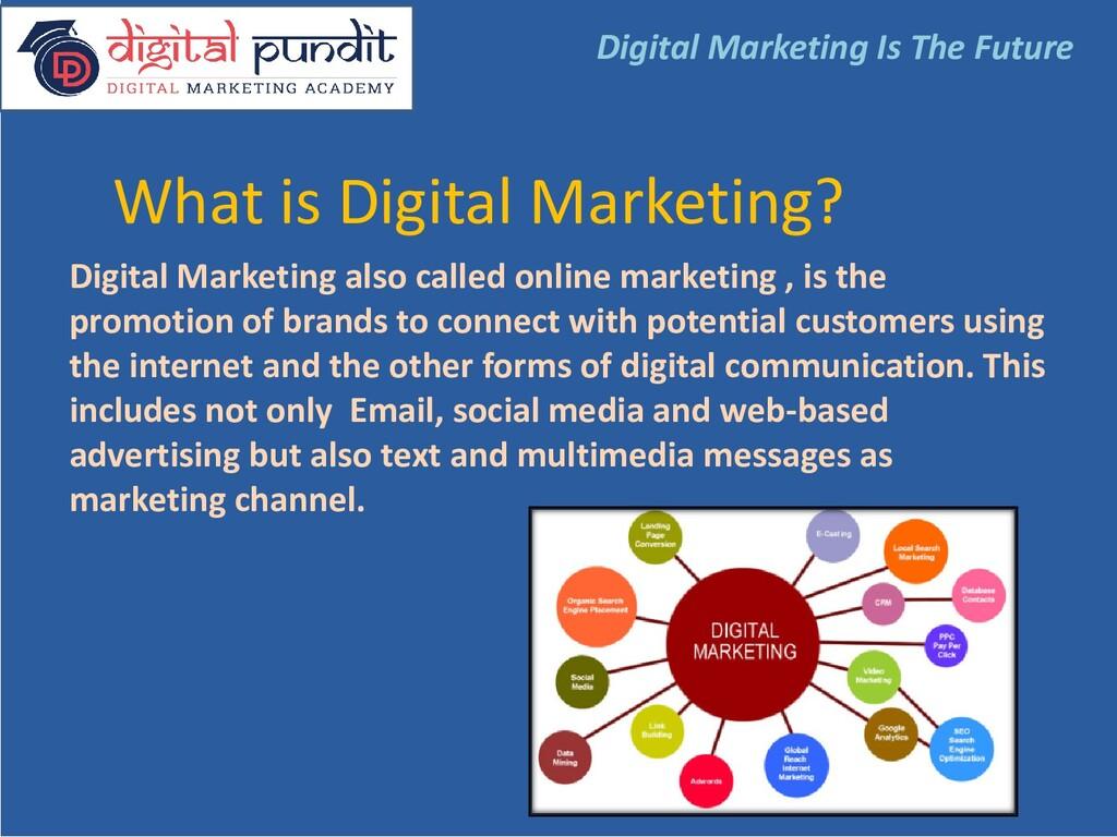 What is Digital Marketing? Digital Marketing al...