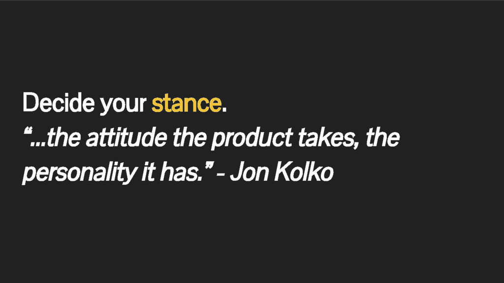 """Decide your stance. """"...the attitude the produc..."""