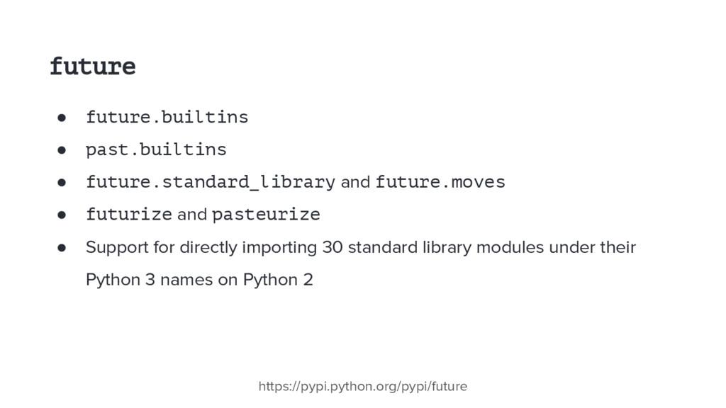 future ● future.builtins ● past.builtins ● futu...