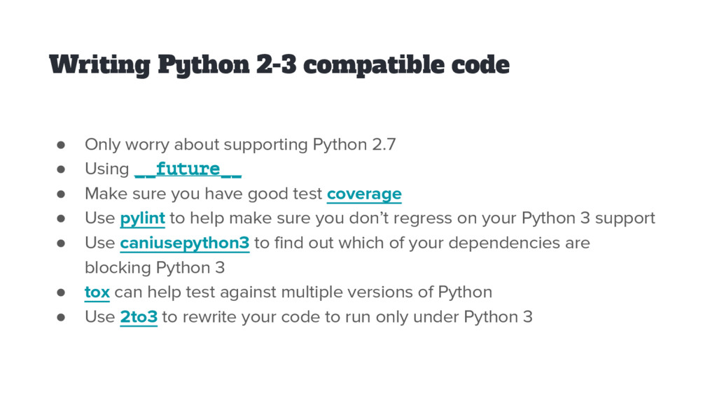 Writing Python 2-3 compatible code ● Only worry...