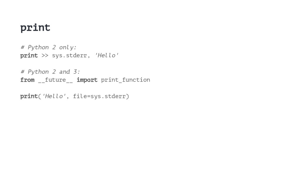 print # Python 2 only: print >> sys.stderr, 'He...