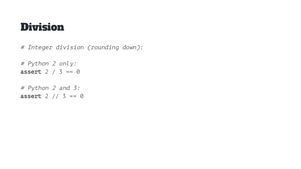 Division # Integer division (rounding down): # ...