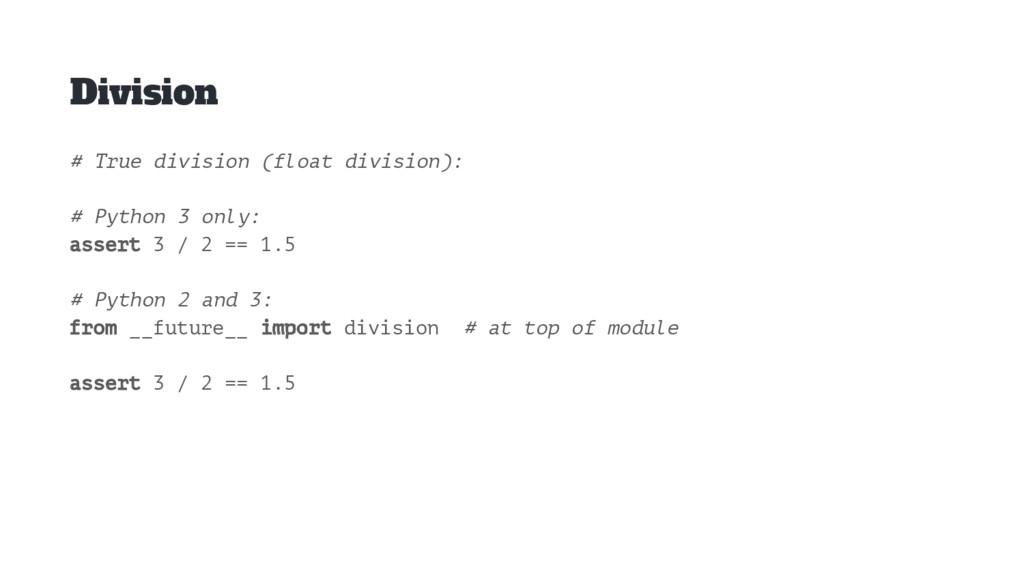 Division # True division (float division): # Py...