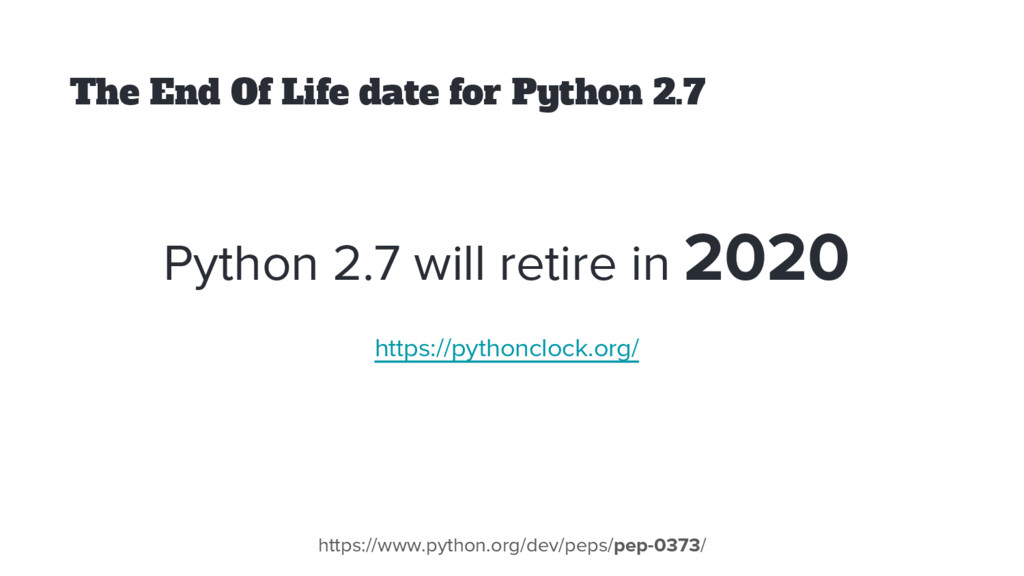 The End Of Life date for Python 2.7 Python 2.7 ...