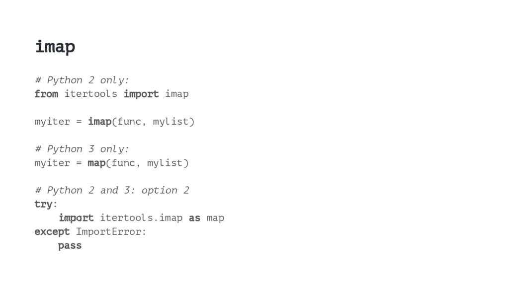 imap # Python 2 only: from itertools import ima...