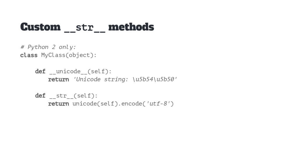 Custom __str__ methods # Python 2 only: class M...