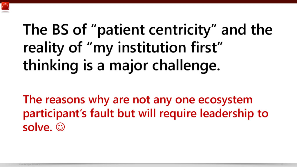 """www.netspective.com 17 The BS of """"patient centr..."""