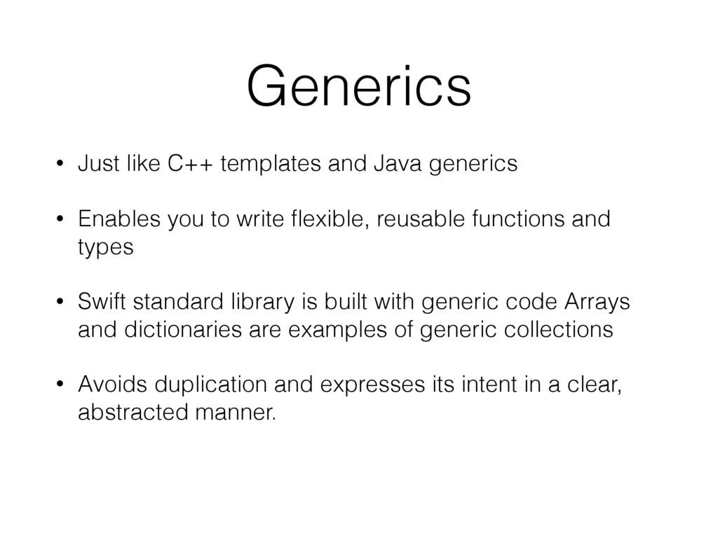 Generics • Just like C++ templates and Java gen...