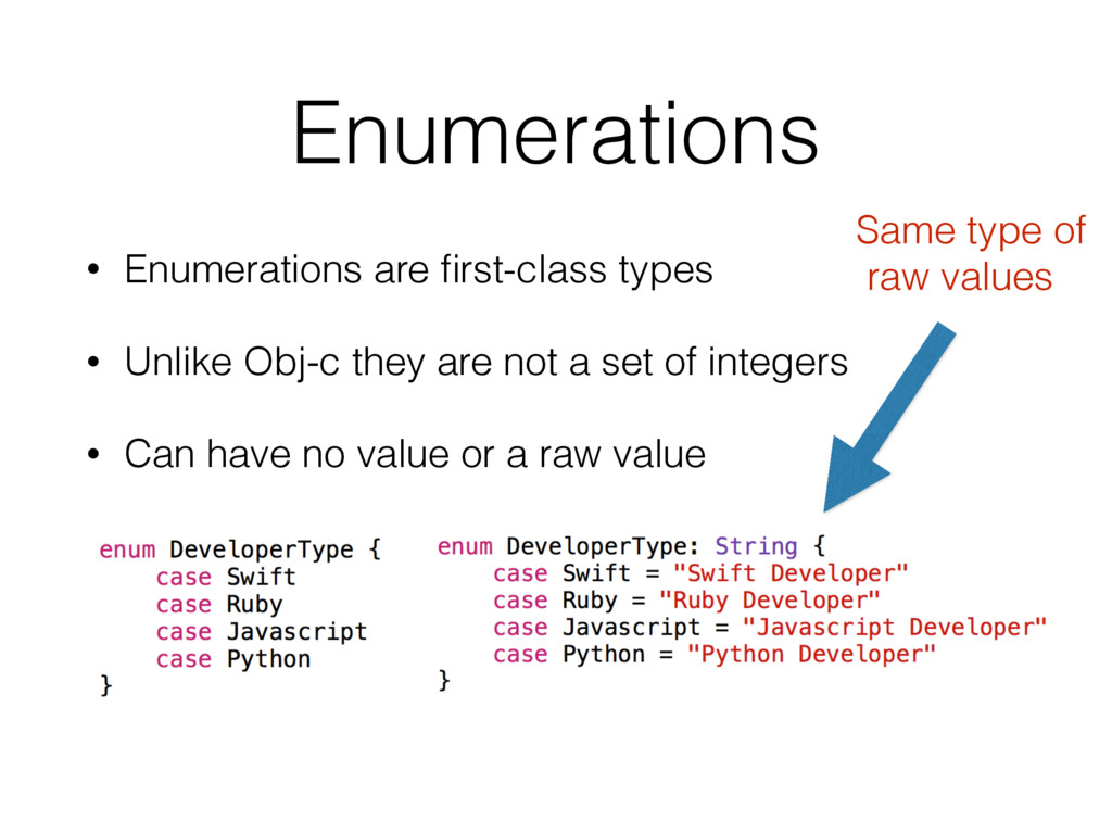 Enumerations • Enumerations are first-class type...