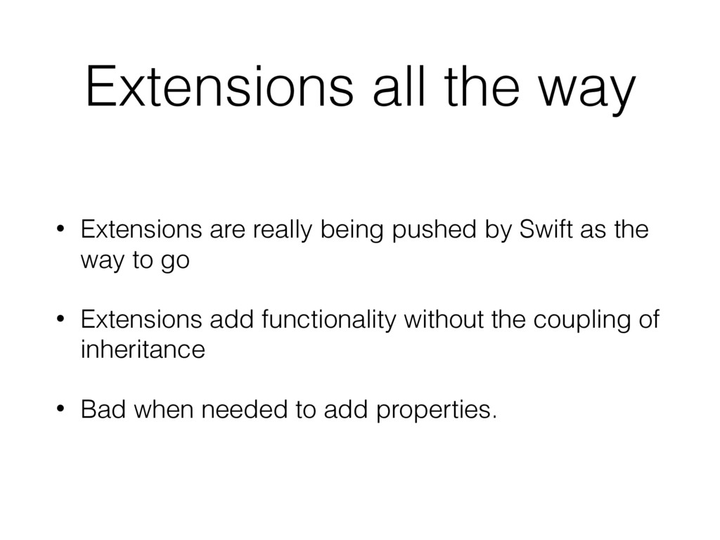 Extensions all the way • Extensions are really ...