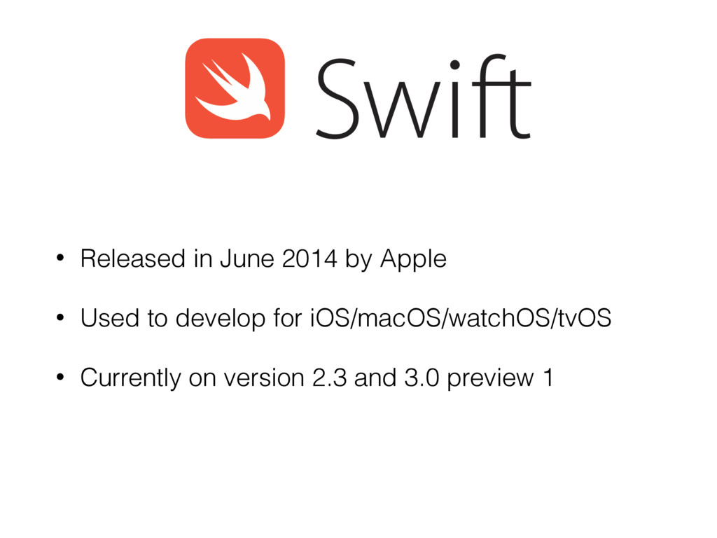 • Released in June 2014 by Apple • Used to deve...