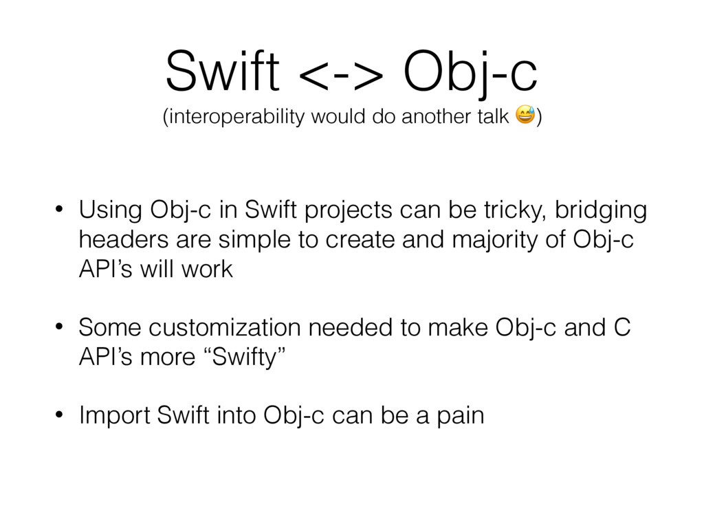 Swift <-> Obj-c (interoperability would do anot...