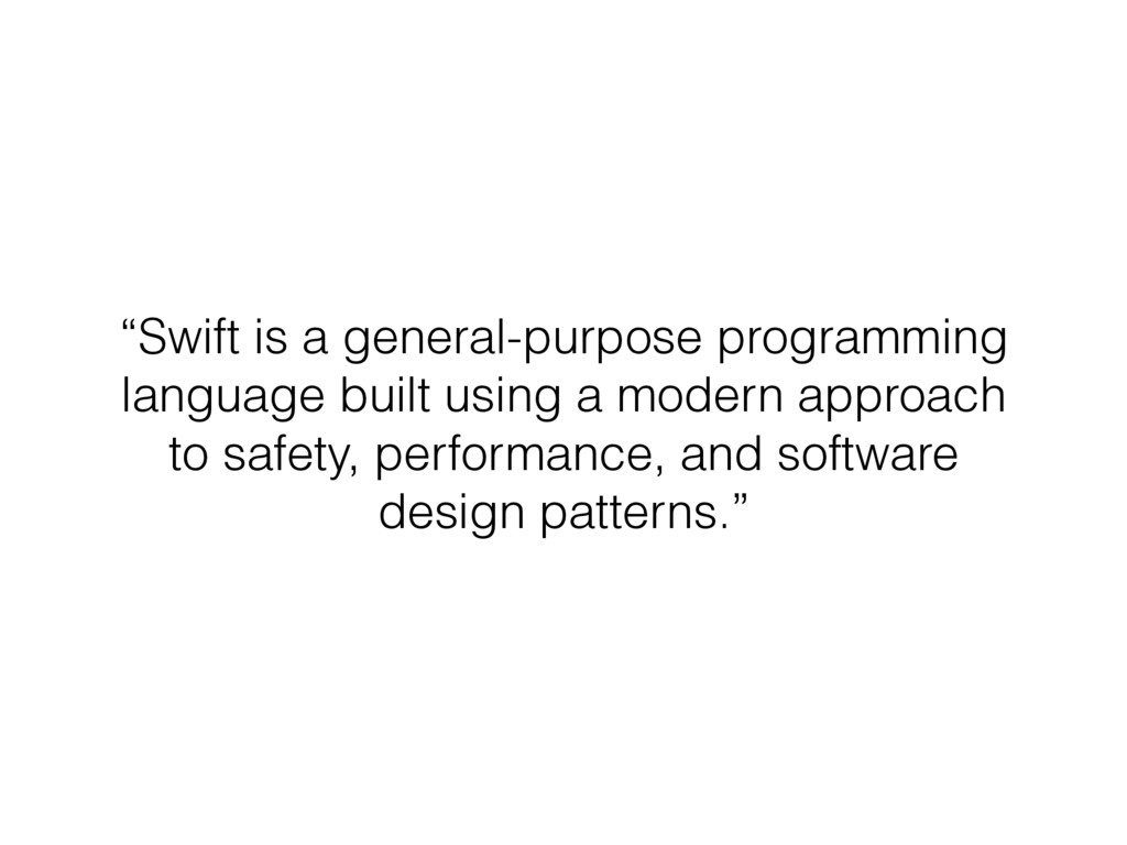 """Swift is a general-purpose programming languag..."