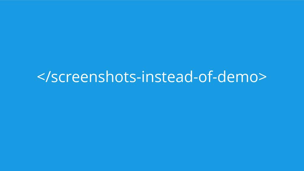 </screenshots-instead-of-demo>