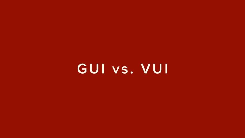 GUI vs. VUI