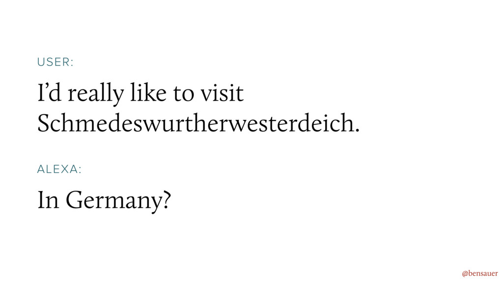 I'd really like to visit Schmedeswurtherwesterd...