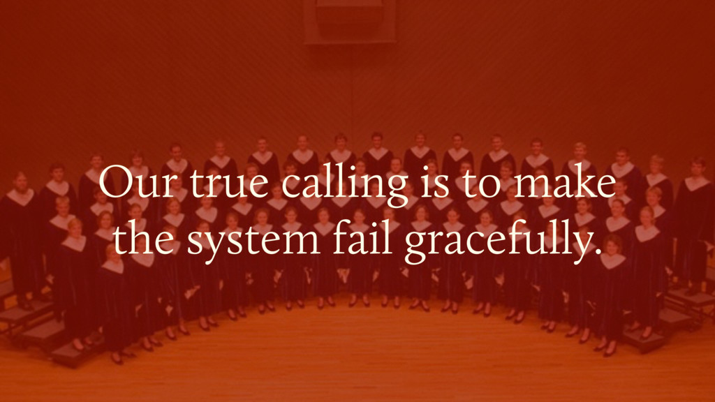 Our true calling is to make 