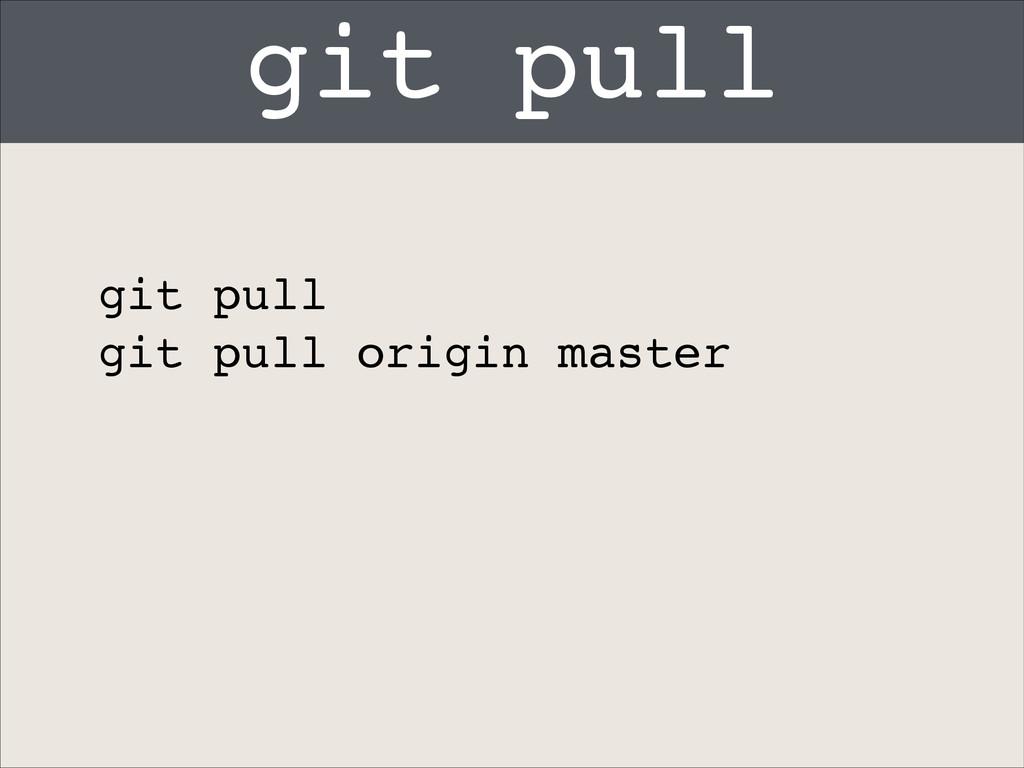 git pull git pull! git pull origin master