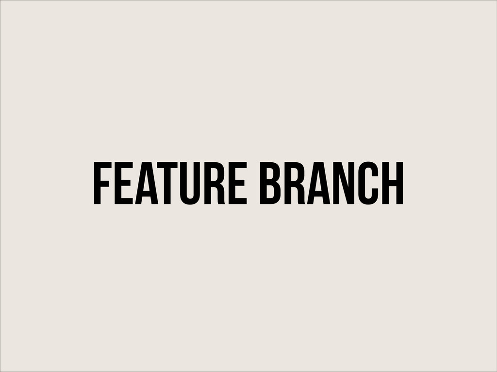 Feature Branch