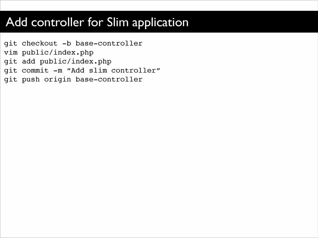 Add controller for Slim application git checkou...