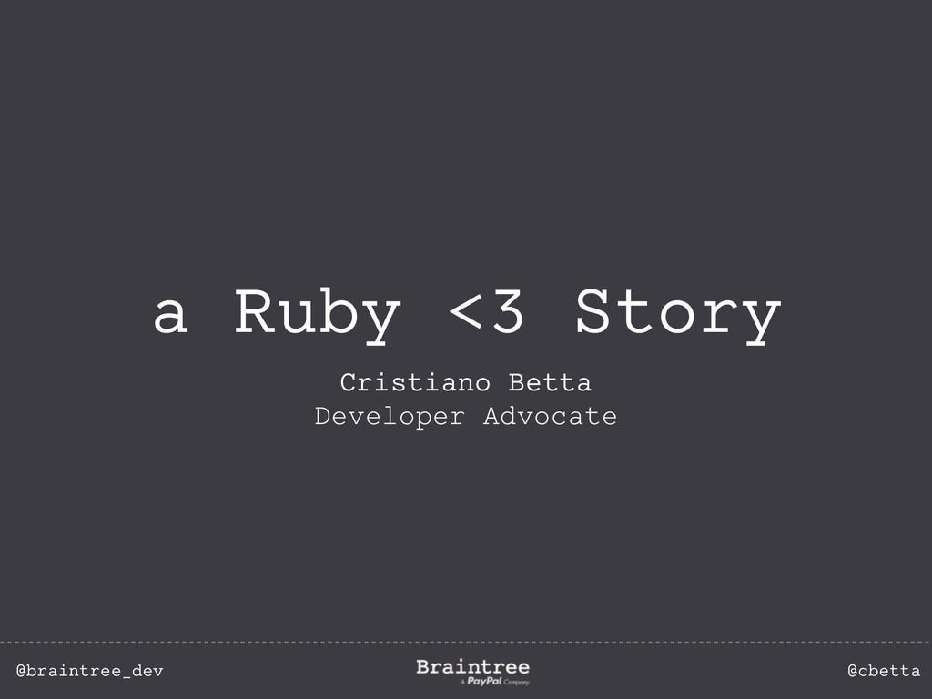 @braintree_dev @cbetta a Ruby <3 Story Cristian...