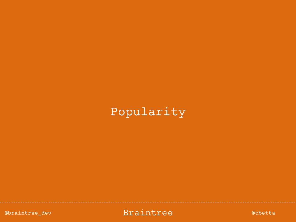 @braintree_dev @cbetta Braintree Popularity