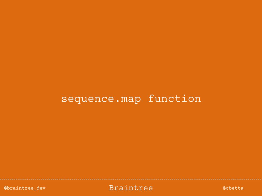 @braintree_dev @cbetta Braintree sequence.map f...