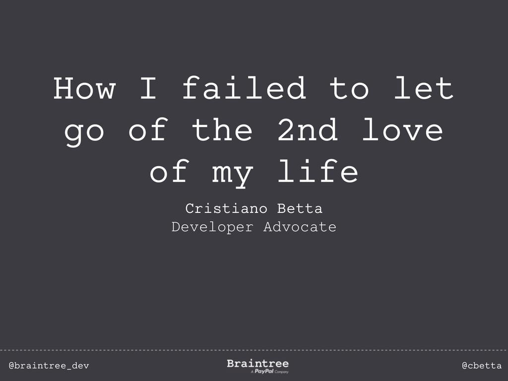 @braintree_dev @cbetta How I failed to let go o...