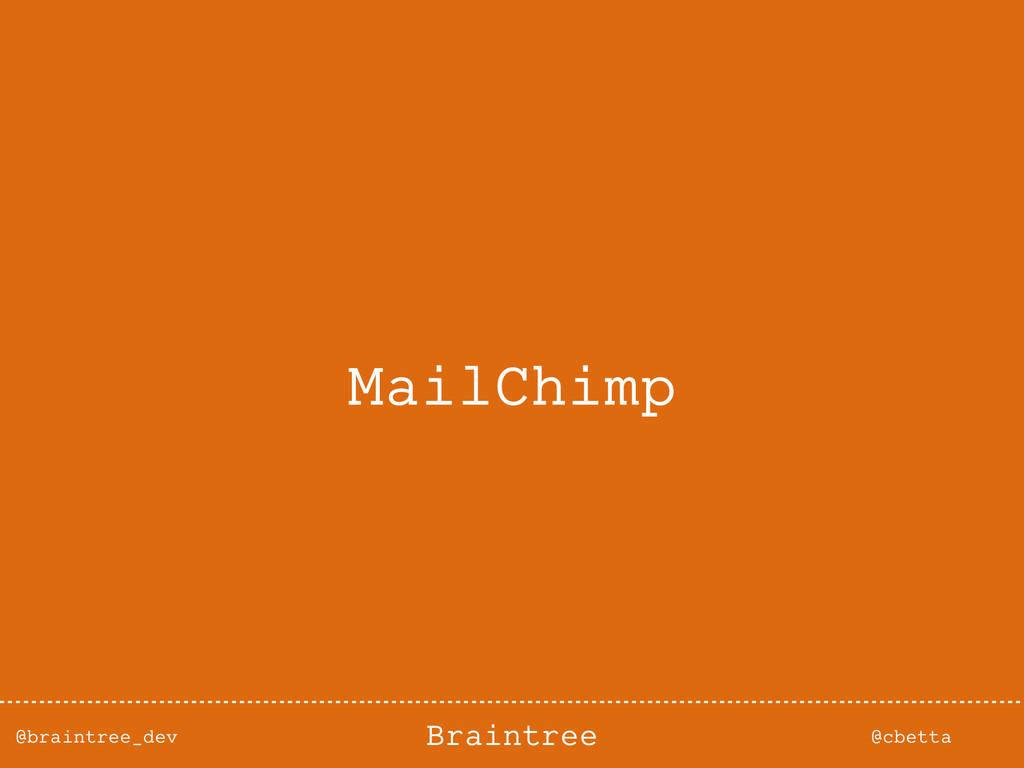 @braintree_dev @cbetta Braintree MailChimp