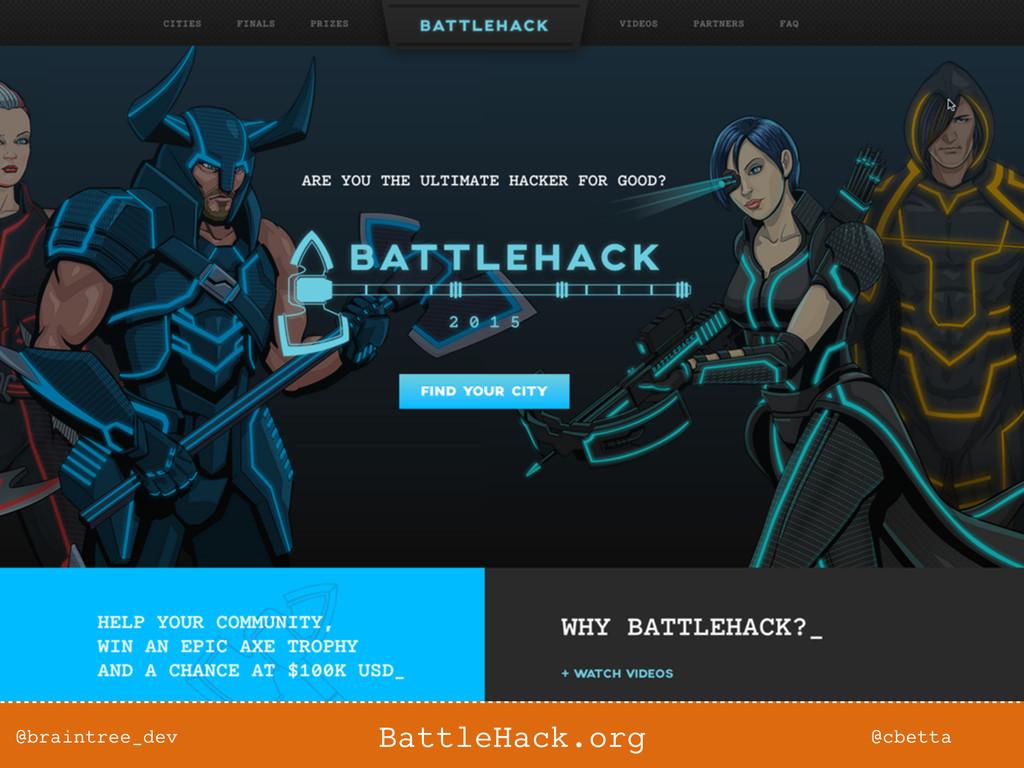 @braintree_dev @cbetta BattleHack.org