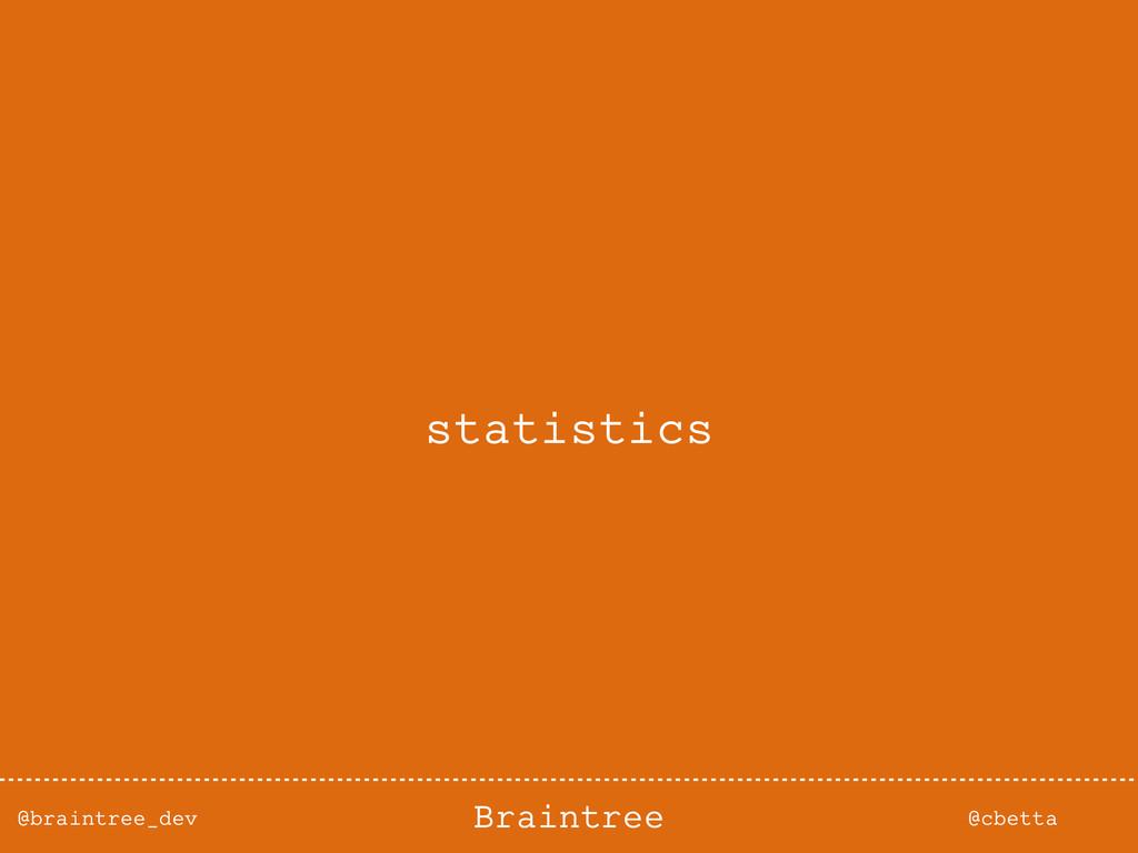 @braintree_dev @cbetta Braintree statistics