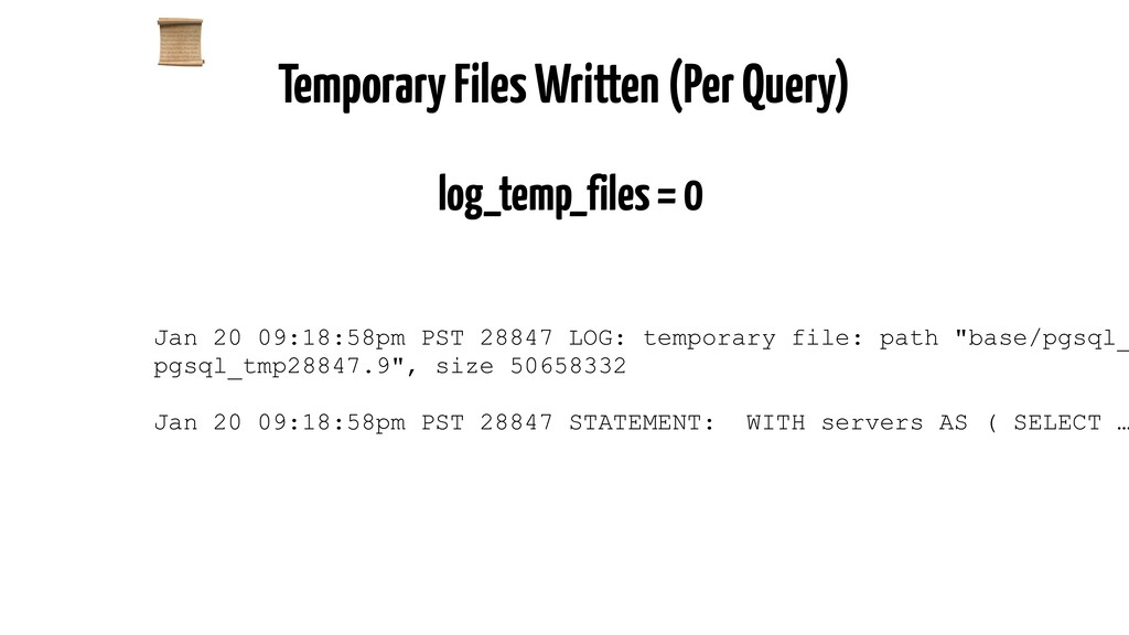 Temporary Files Written (Per Query) log_temp_fi...