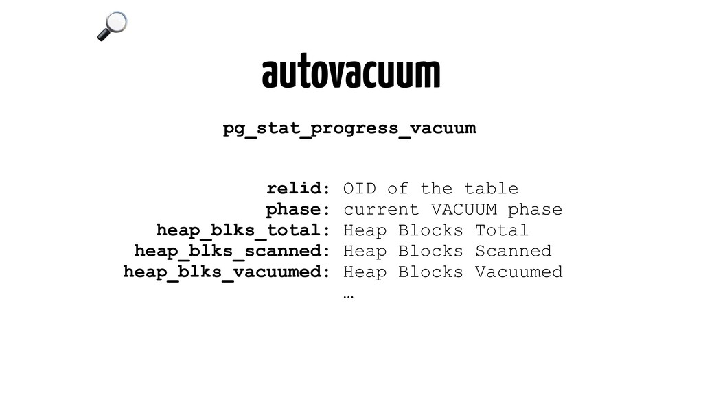 autovacuum pg_stat_progress_vacuum relid: OID o...