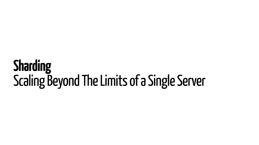 Sharding Scaling Beyond The Limits of a Single ...