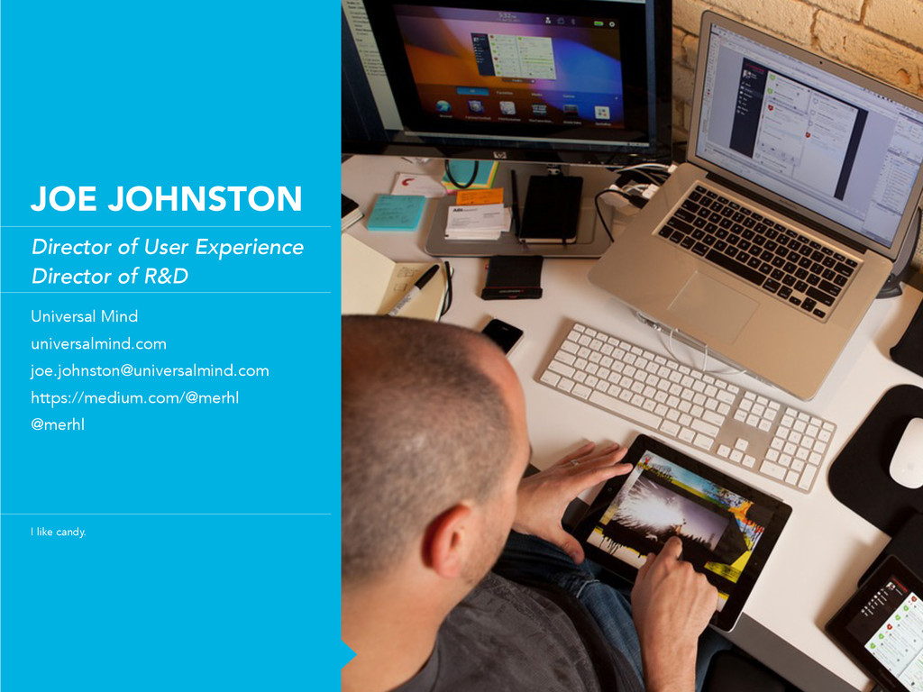 JOE JOHNSTON Director of User Experience