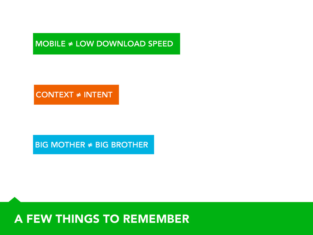 A FEW THINGS TO REMEMBER MOBILE ≠ LOW DOWNLOAD ...