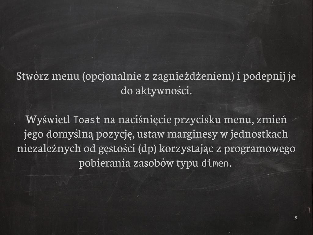 8 Stwórz menu (opcjonalnie z zagnieżdżeniem) i ...