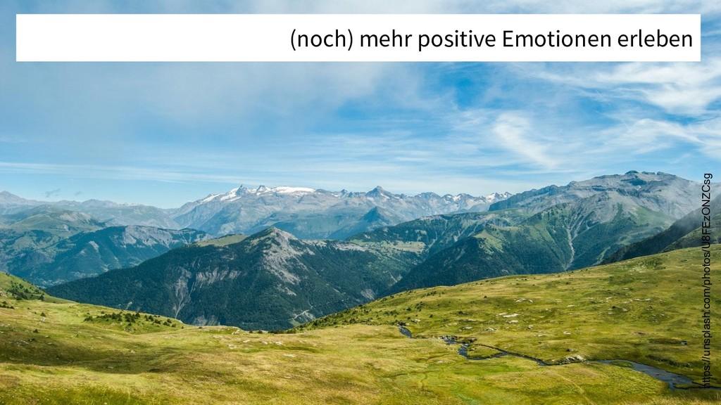 (noch) mehr positive Emotionen erleben https://...