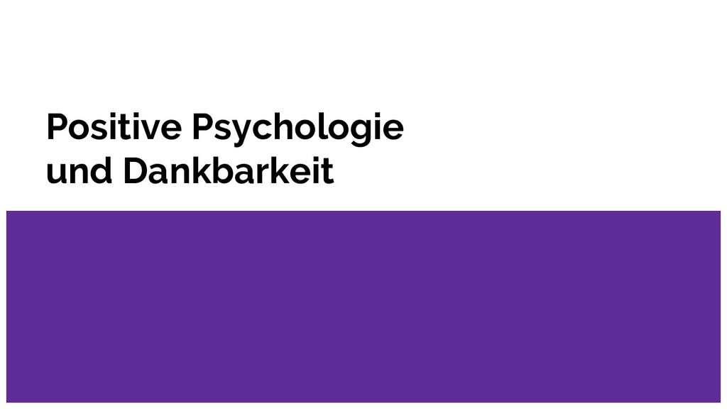 Positive Psychologie und Dankbarkeit