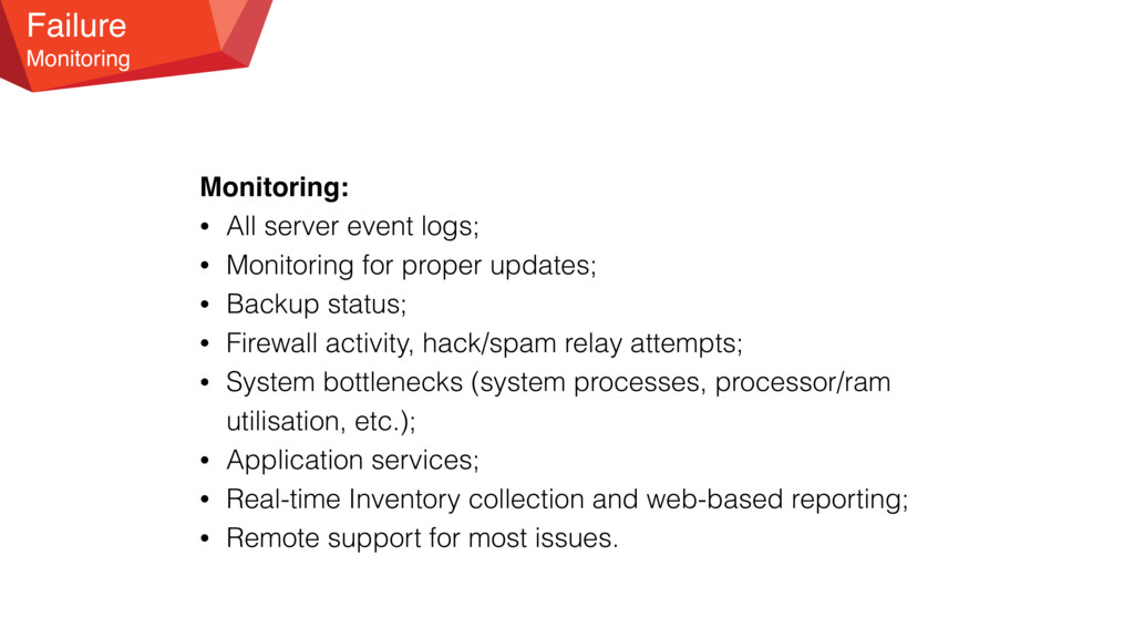 Failure Monitoring Monitoring: • All server eve...