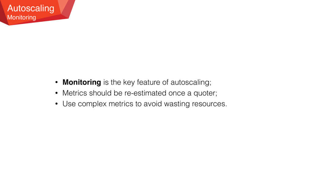 Autoscaling Monitoring • Monitoring is the key ...