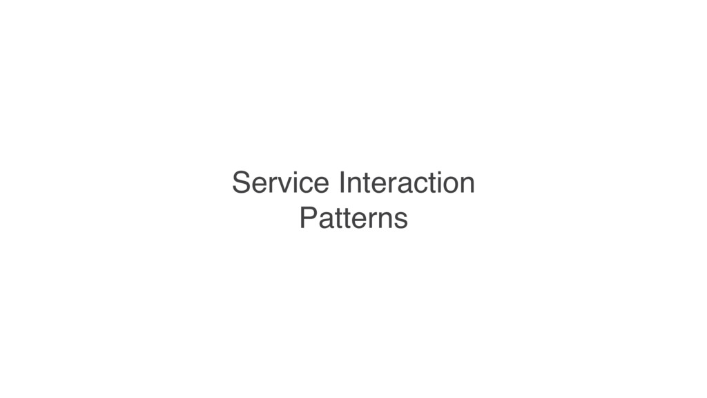 Service Interaction Patterns