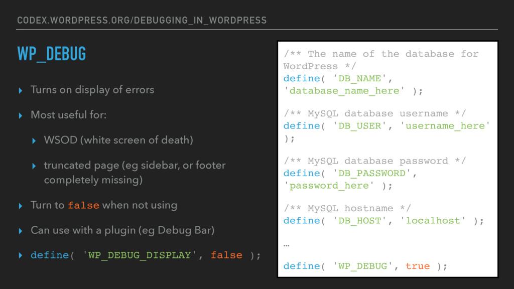 CODEX.WORDPRESS.ORG/DEBUGGING_IN_WORDPRESS WP_D...