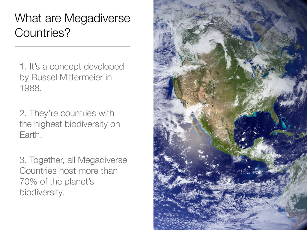 What are Megadiverse Countries? 1. It's a conce...