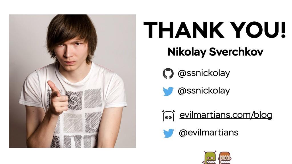 @ssnickolay Nikolay Sverchkov @ssnickolay THANK...
