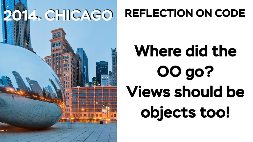 2014. CHICAGO Where did the OO go? Views should...