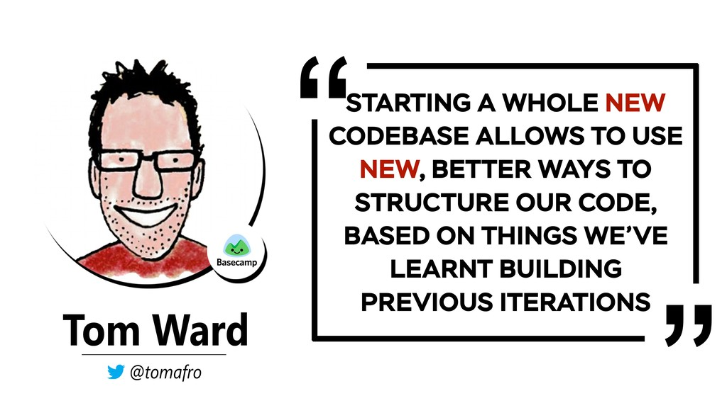 STARTING A WHOLE NEW CODEBASE ALLOWS TO USE NEW...