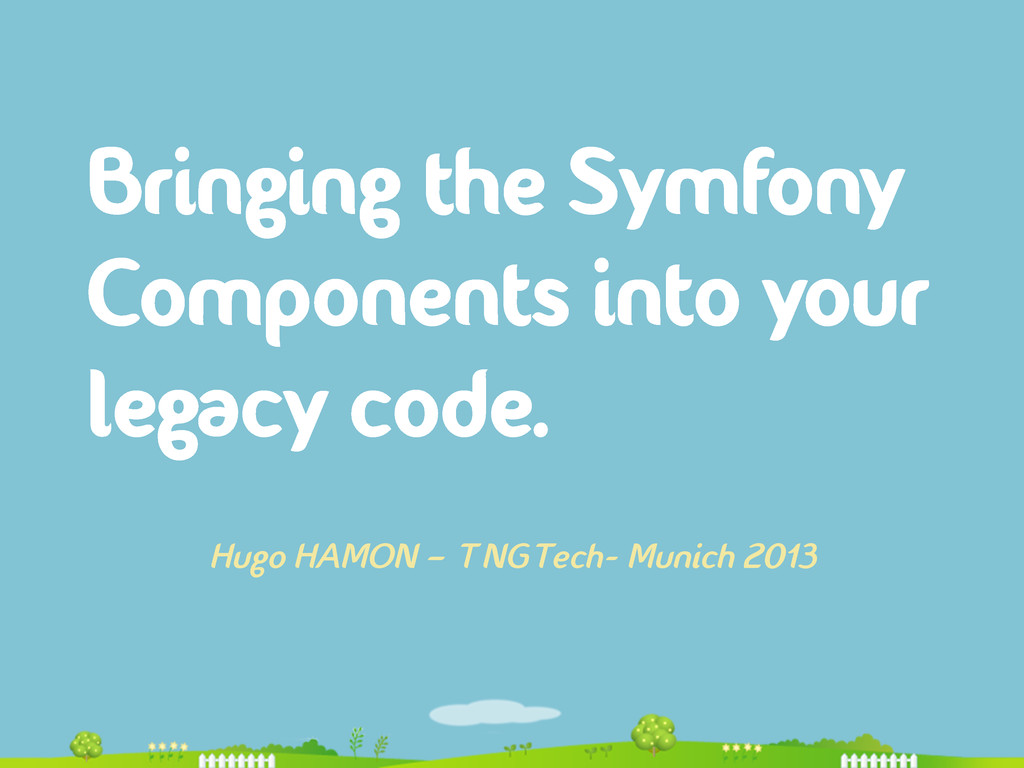 Bringing the Symfony Components into your legac...