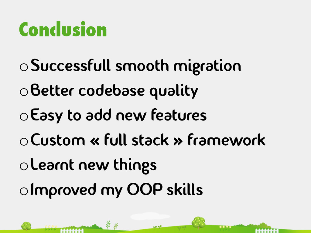 Conclusion  oSuccessfull smooth migration o...